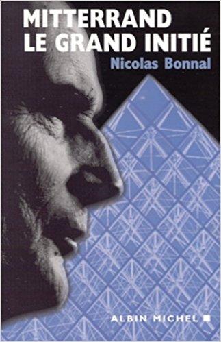 Découvrez le best-seller British qui encense et cite le Nicolas Bonnal sur le vénérable François Mitterrand : un grand monarque, un ordre mondial, des comploteurs esthètes, des bureaucrates illuminés, et puis quoi encore derrière tout cela???