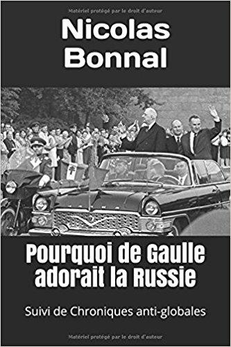 Le tour de Gaulle de Nicolas Bonnal (en passant par laRussie)