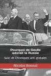 Lundi, lecteurs, vous pourrez vous régaler… le tour de Gaulle avec Nicolas Bonnal!