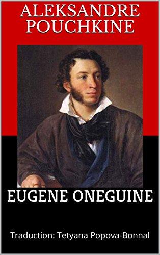 HOMMAGE A POUCHKINE: UNE TRADUCTION REVOLUTIONNAIRE D'EUGENE ONEGUINE!